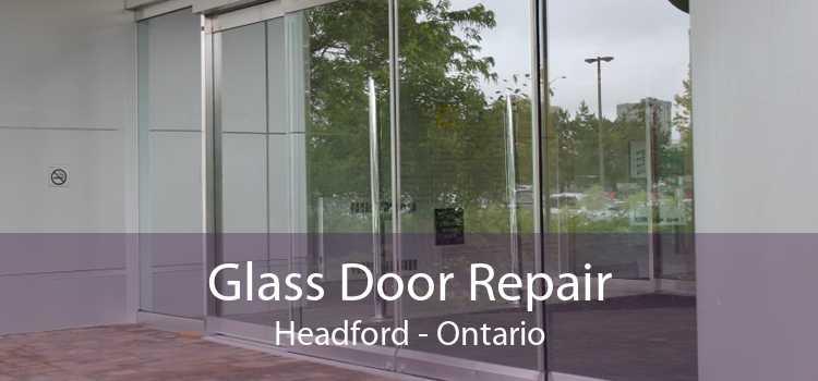 Glass Door Repair Headford - Ontario