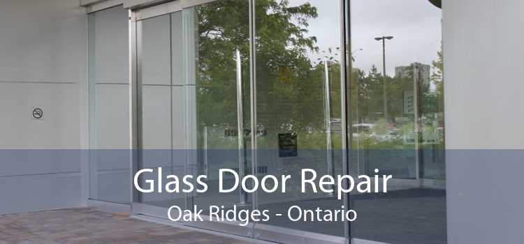 Glass Door Repair Oak Ridges - Ontario
