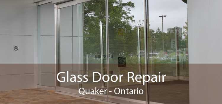 Glass Door Repair Quaker - Ontario