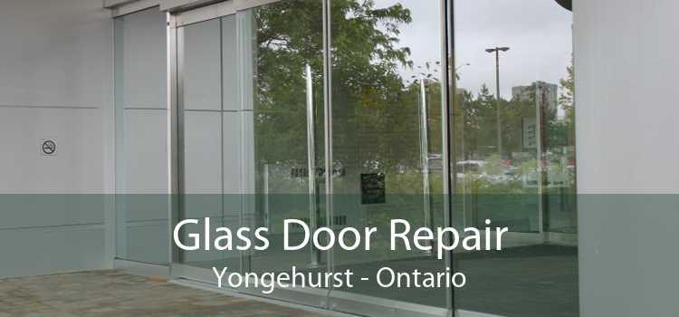 Glass Door Repair Yongehurst - Ontario