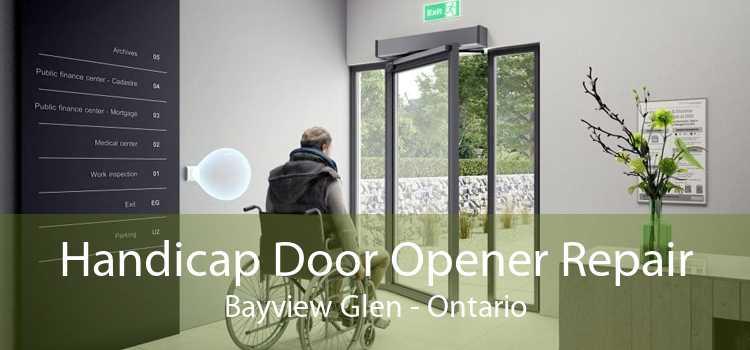 Handicap Door Opener Repair Bayview Glen - Ontario