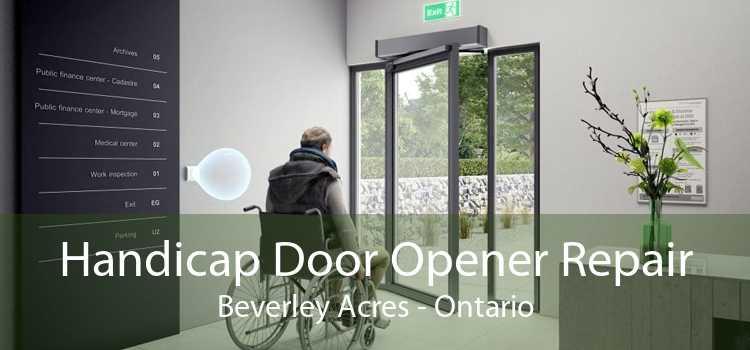 Handicap Door Opener Repair Beverley Acres - Ontario