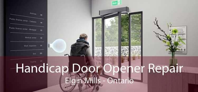 Handicap Door Opener Repair Elgin Mills - Ontario
