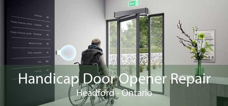 Handicap Door Opener Repair Headford - Ontario