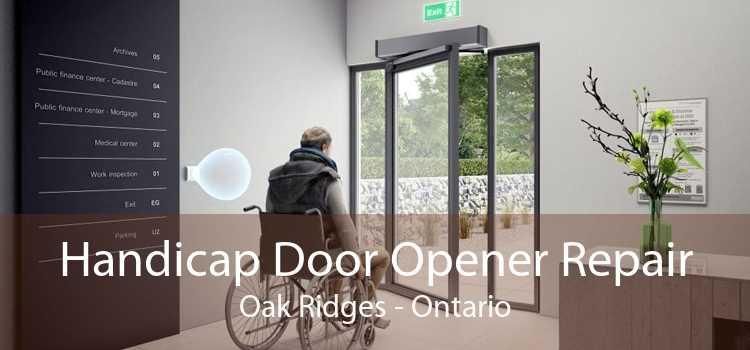 Handicap Door Opener Repair Oak Ridges - Ontario
