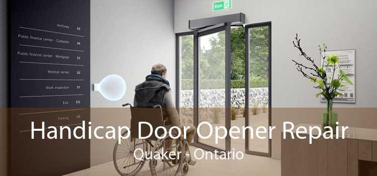 Handicap Door Opener Repair Quaker - Ontario