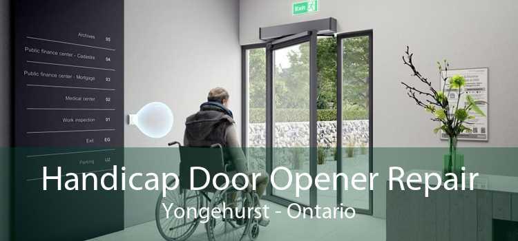 Handicap Door Opener Repair Yongehurst - Ontario