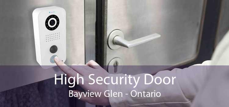 High Security Door Bayview Glen - Ontario