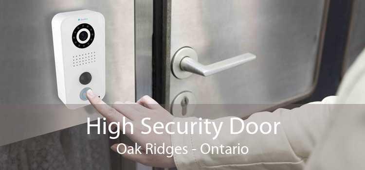 High Security Door Oak Ridges - Ontario