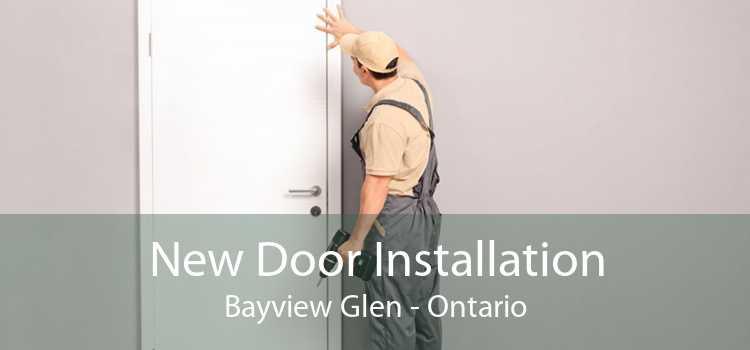 New Door Installation Bayview Glen - Ontario