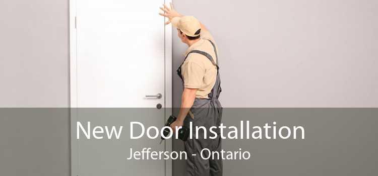 New Door Installation Jefferson - Ontario