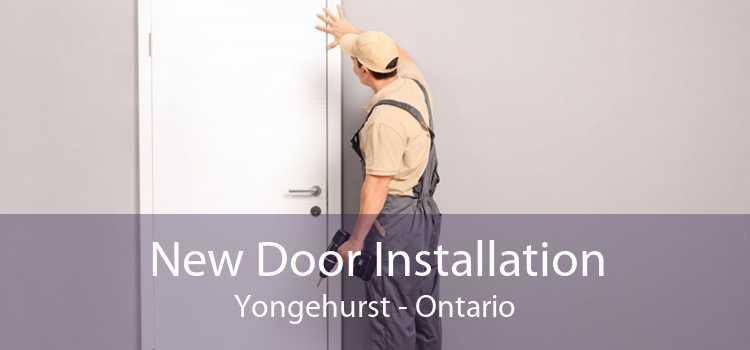 New Door Installation Yongehurst - Ontario