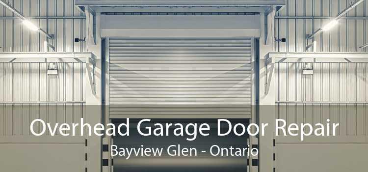 Overhead Garage Door Repair Bayview Glen - Ontario