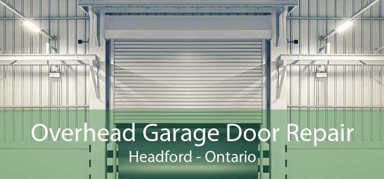 Overhead Garage Door Repair Headford - Ontario