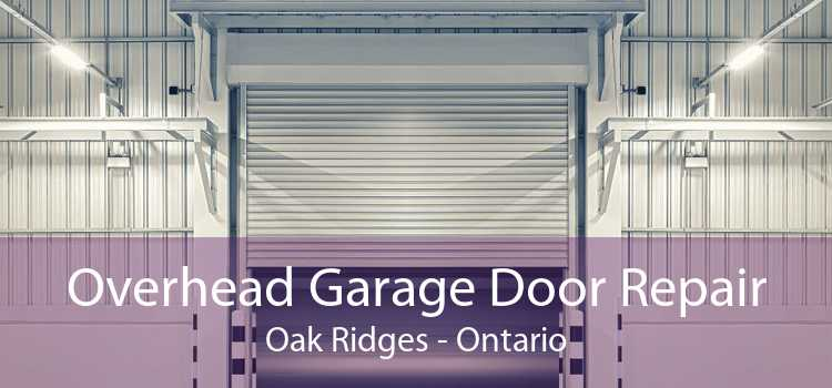 Overhead Garage Door Repair Oak Ridges - Ontario