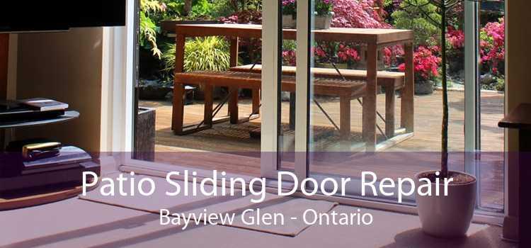 Patio Sliding Door Repair Bayview Glen - Ontario