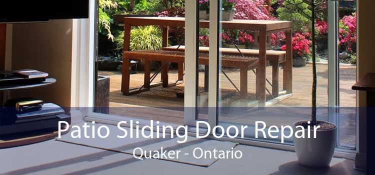 Patio Sliding Door Repair Quaker - Ontario