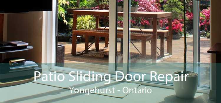Patio Sliding Door Repair Yongehurst - Ontario