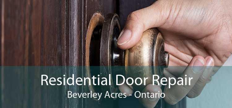 Residential Door Repair Beverley Acres - Ontario