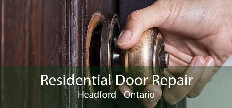 Residential Door Repair Headford - Ontario