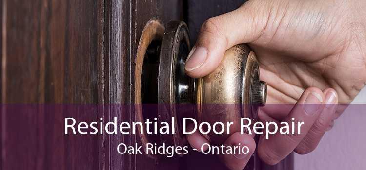 Residential Door Repair Oak Ridges - Ontario