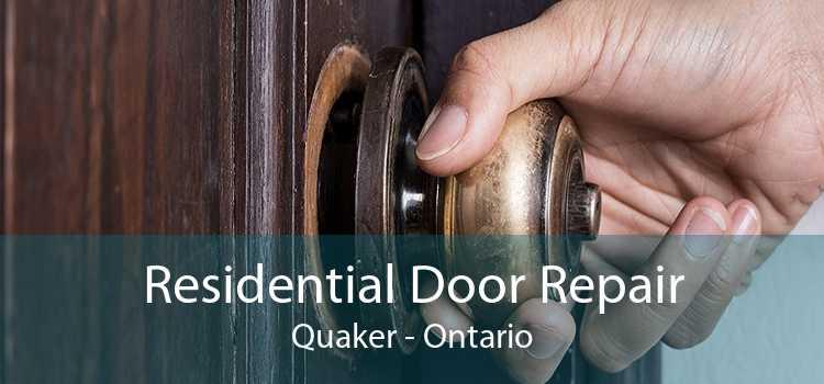 Residential Door Repair Quaker - Ontario