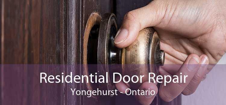 Residential Door Repair Yongehurst - Ontario