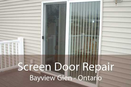 Screen Door Repair Bayview Glen - Ontario
