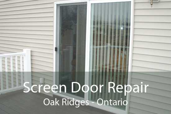 Screen Door Repair Oak Ridges - Ontario