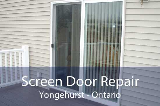 Screen Door Repair Yongehurst - Ontario