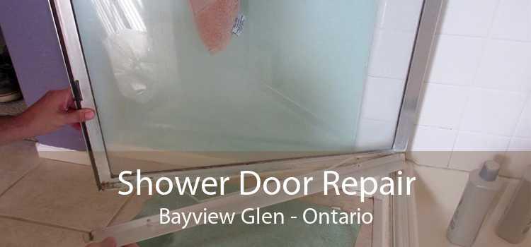 Shower Door Repair Bayview Glen - Ontario