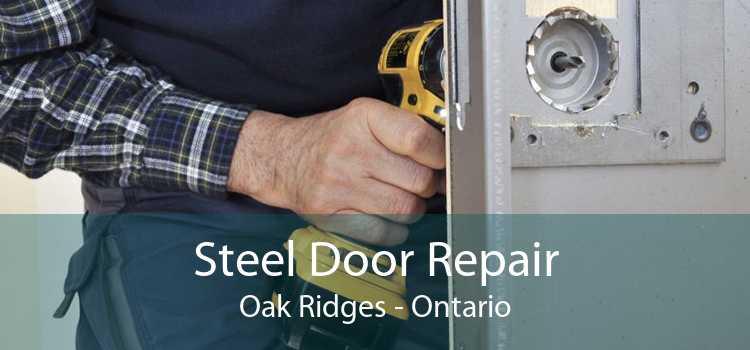 Steel Door Repair Oak Ridges - Ontario