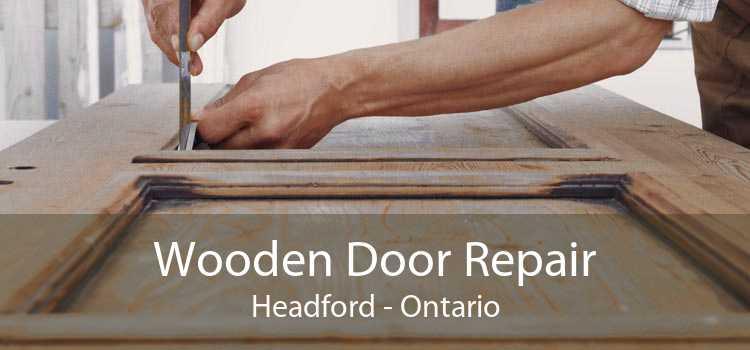 Wooden Door Repair Headford - Ontario