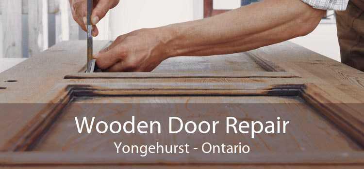 Wooden Door Repair Yongehurst - Ontario